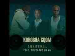 Abnormal X Sbucardo Da DJ - Korobha Gqom